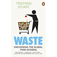 Waste: Uncovering the Global Food Scandal (English Edition)