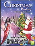 Christmas Fantasy - BLACK BACKGROUND- Adult Color By Number Mosaic Coloring Book: Magical Christmas Coloring Book For…