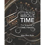 It's Really About Time: The Science of Time Travel