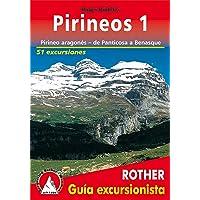 Pirineos 1. Pirineo aragonés, de Panticosa a Benasque. 51 excursiones. Guía Rother.
