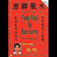 Feng Shui da Boa Sorte: Manual teorico-pratico