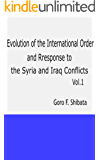 Evolution of the International Order and Response to the Syria and Iraq Conflicts (Vol. 1)