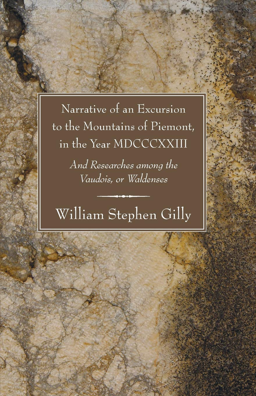 Download Narrative of an Excursion to the Mountains of Piemont, in the Year MDCCCXXIII: And Researches among the Vaudois, or Waldenses pdf epub