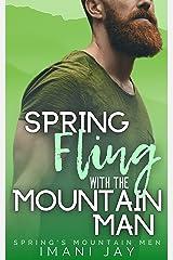 Spring Fling With The Mountain Man: A BWWM, Mountain Man, Curvy Girl, Instalove Romance (Spring's Mountain Men) Kindle Edition