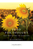 Food for Thought: Daily Meditations for Overeaters (Hazelden Meditations Book 1)