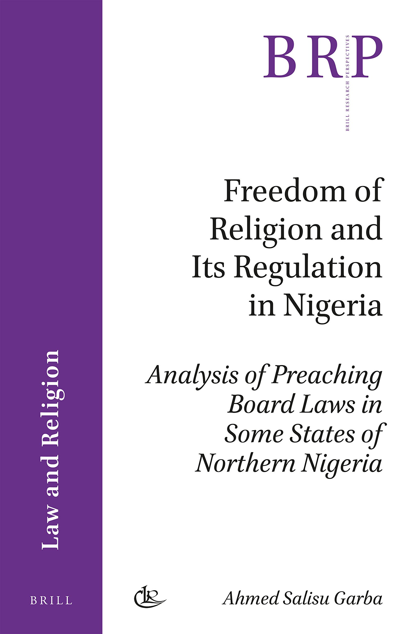 Freedom of Religion and Its Regulation in Nigeria (Law and Religion) PDF