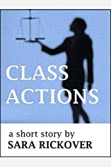 Class Actions: a short story Kindle Edition