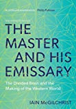 The Master and His Emissary: The Divided Brain and the Making of the Western World 2ed