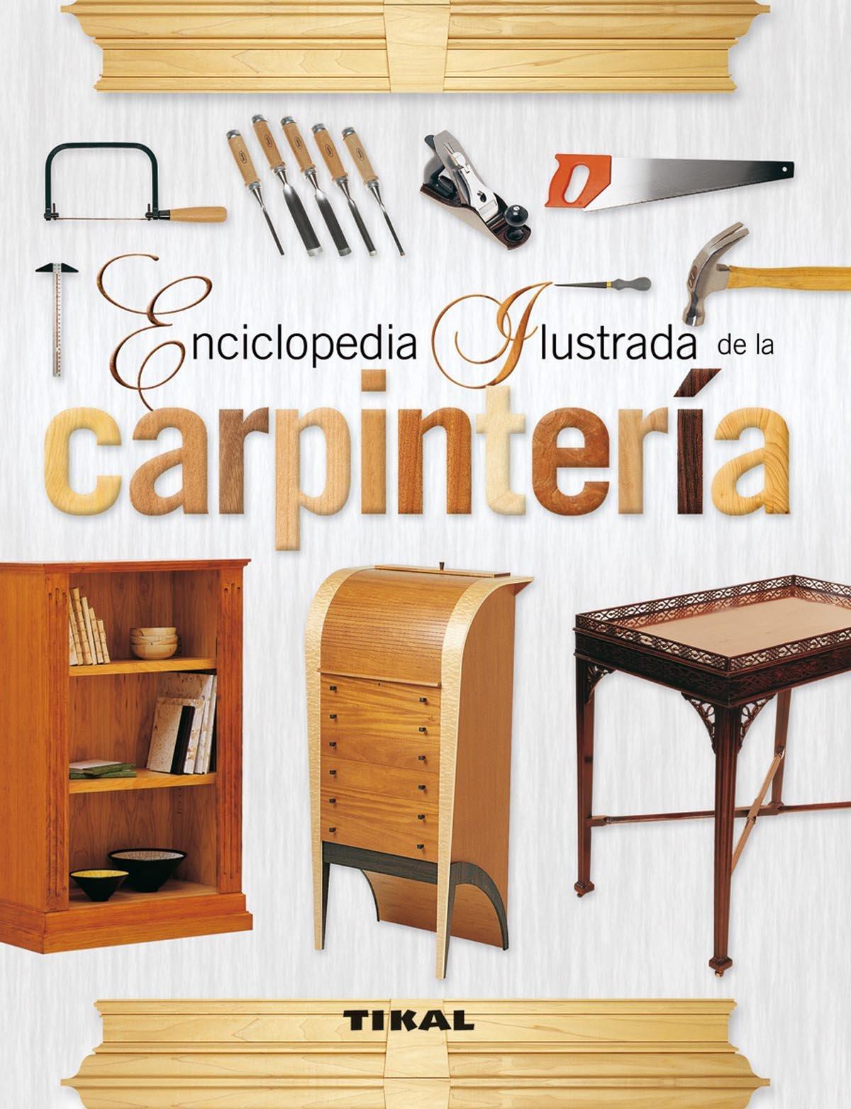Enciclopedia ilustrada de carpintería de Doreen Palamartschuk y Elizabeth Woodland