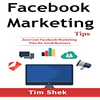 Facebook Marketing Tips: Zero Cost Facebook Marketing Plan for Small Business