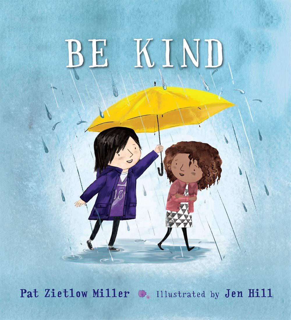 Be Kind (Be Kind, 1): Zietlow Miller, Pat, Hill, Jen: 9781626723214:  Amazon.com: Books
