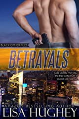 Betrayals (Black Cipher Files series Book 2) Kindle Edition