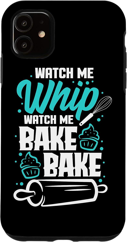 iPhone 11 Watch Me Whip Watch Me Bake Bake Baking Baker Funny Case
