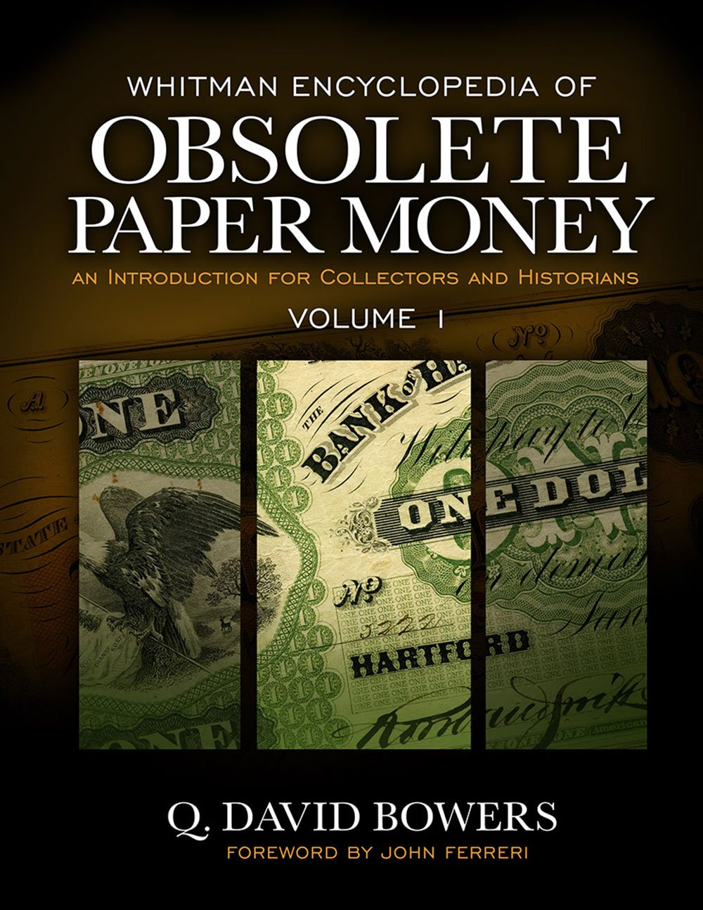 Obsolete Paper Money Issued By Banks in the United States Vol 1 by Bowers