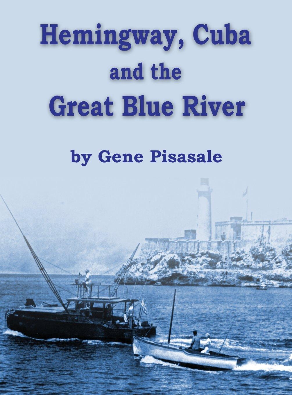 Hemingway, Cuba and the Great Blue River