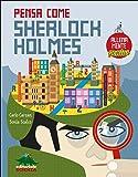 Pensa come Skerlock Holmes. AllenaMente Genius. Ediz. illustrata: 1