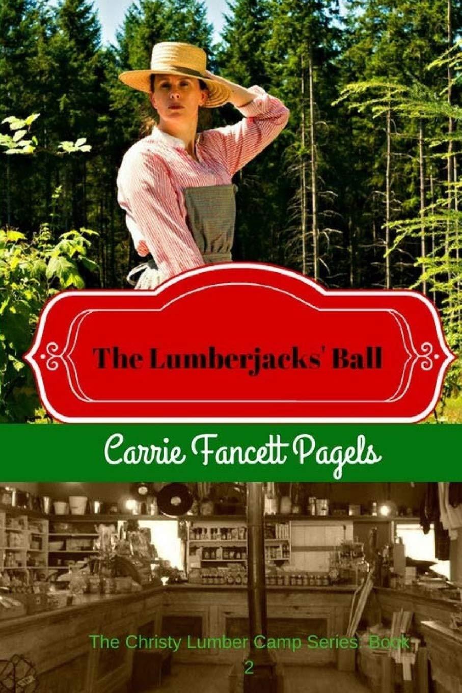 The Lumberjacks' Ball (The Christy Lumber Camp Series) (Volume 2) PDF