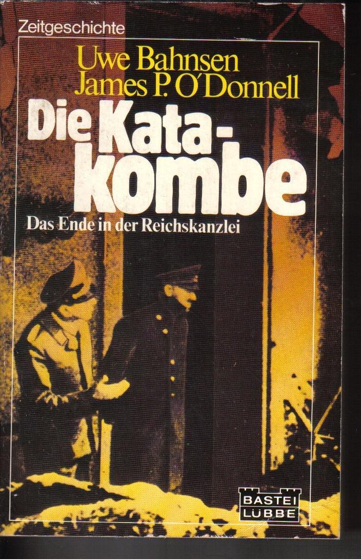 Die Katakombe. Das Ende in der Reichskanzlei.