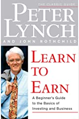 Learn to Earn: A Beginner's Guide to the Basics of Investing and Business Paperback