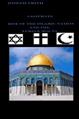 Caliphate: Rise of the Islamic Nation and the Temple Mount Kindle Edition