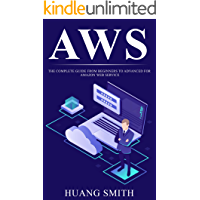 AWS: THE COMPLETE GUIDE FROM BEGINNERS TO ADVANCED FOR AMAZON WEB SERVICE (English Edition)