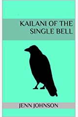 Kailani of the Single Bell Kindle Edition