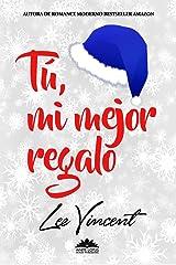Tú, mi mejor regalo: Novela Romántica (Spanish Edition)