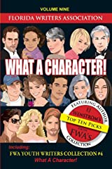 What a Character!: Florida Writers Association Collection, Volume 9 Paperback