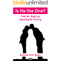 Is He the One?: Find Mr. Right by Spotting Mr. Wrong
