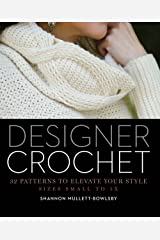 Designer Crochet: 32 Patterns to Elevate Your Style Paperback
