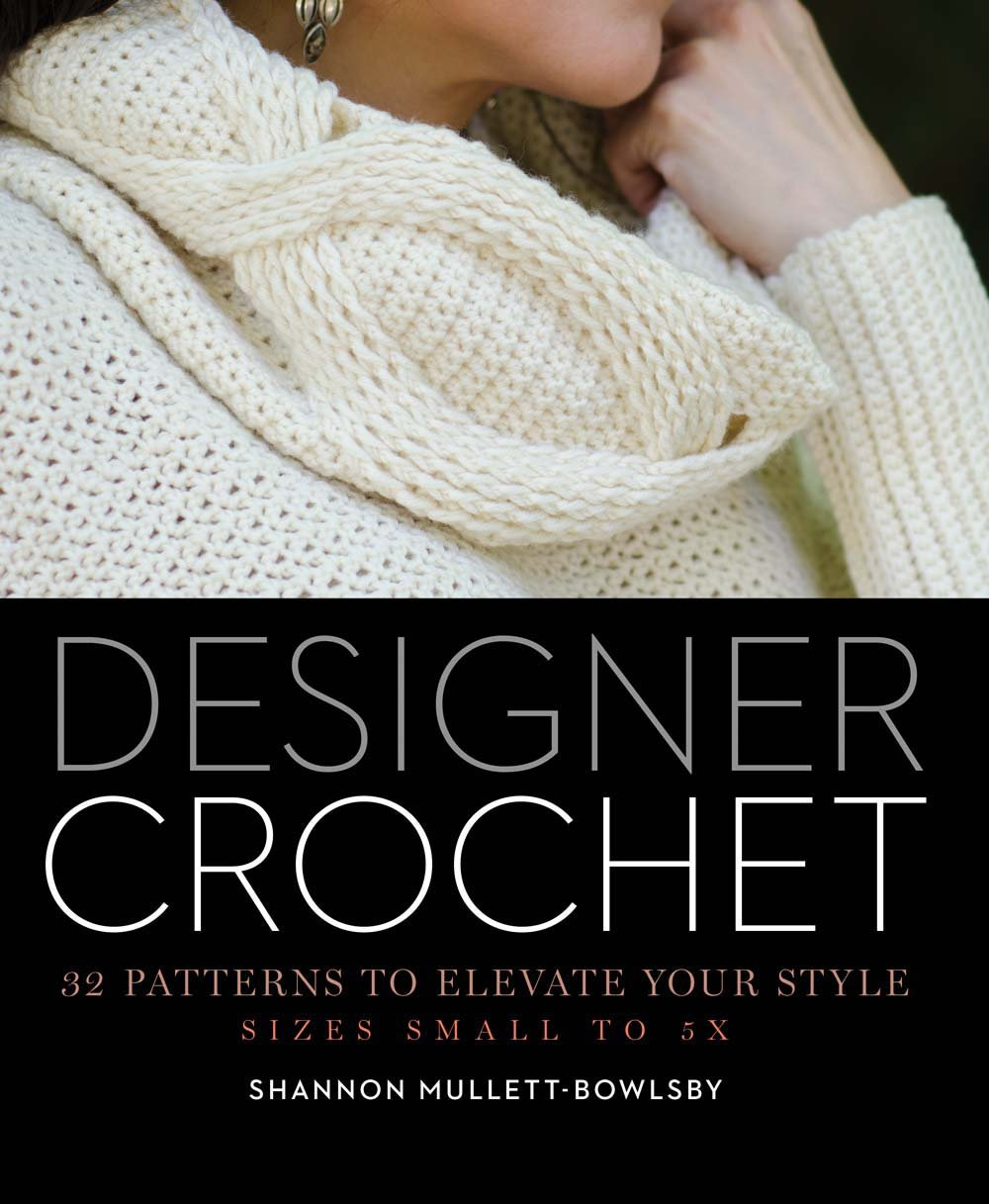 Designer Crochet: 32 Patterns to Elevate Your Style
