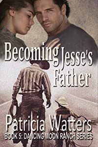 Becoming Jesse's Father: Book 5: Dancing Moon Ranch Series