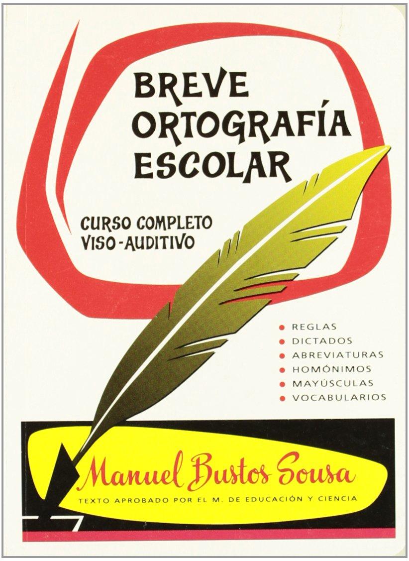 Breve Ortografía Escolar Tapa blanda – 22 jun 2012 Vv.Aa. Bustos Sousa 8440075723 LingÜistica