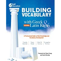 Building Vocabulary with Greek and Latin Roots: A Professional Guide to Word Knowledge and Vocabulary Development