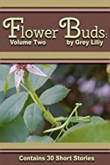 Flower Buds: Volume Two Kindle Edition