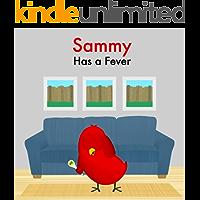 Sammy Has a Fever (Sammy Bird)