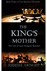 The King's Mother: Book Three of The Beaufort Chronicle (The Beaufort Chronicles 3) Kindle Edition