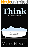 Think: A Short Story (20 Minute Tales)
