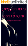 Conquered and Collared by the Billionaire (explicit humiliation BDSM erotica)