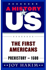 A History of US: The First Americans: Prehistory-1600 Kindle Edition