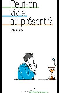 Peut-on vivre au présent   Le Roy José