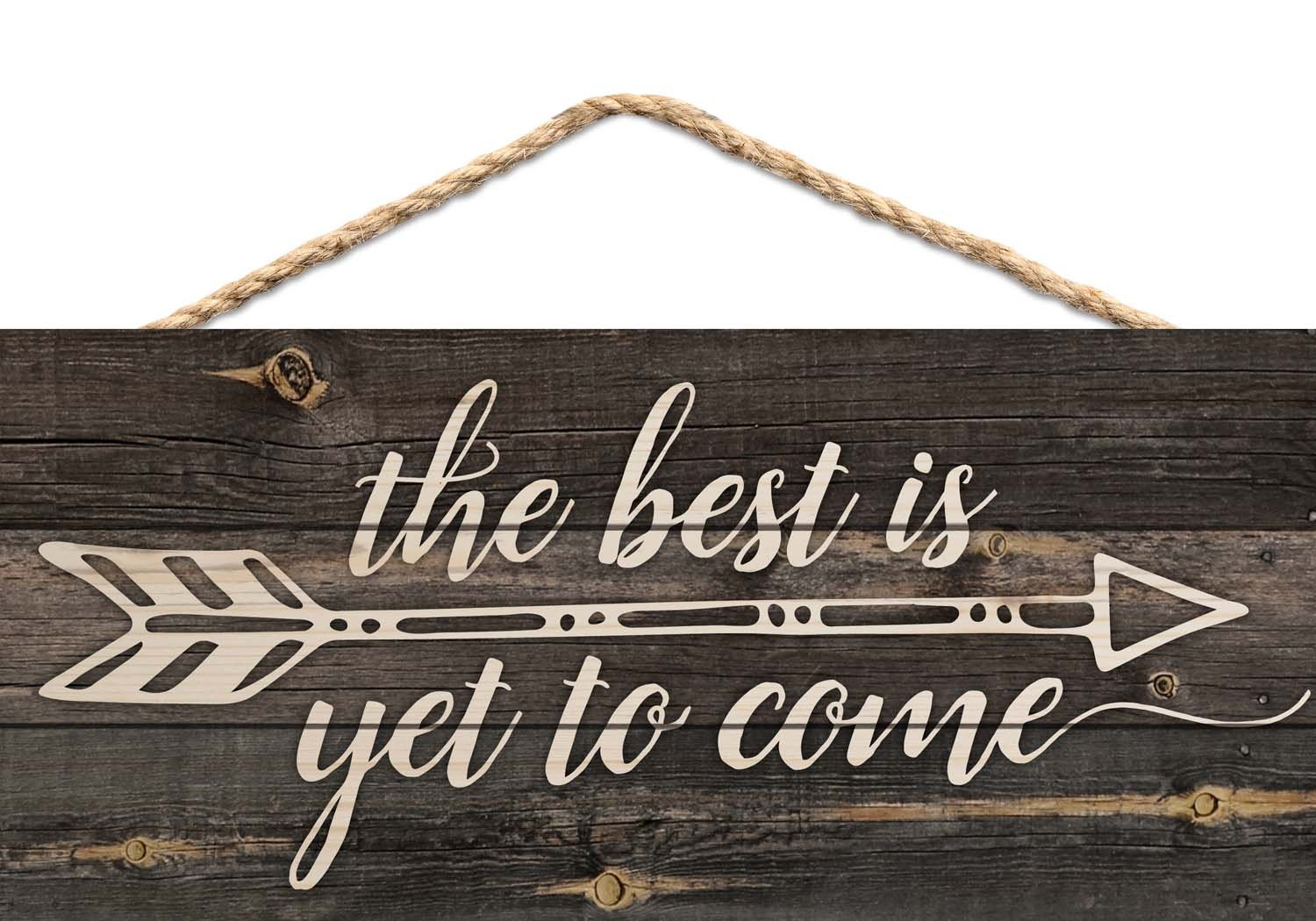 P Graham Dunn The Best is Yet to Be Arrow Rustic 5 x 10 Wood Plank Design Hanging Sign by P Graham Dunn