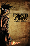 Ichabod Jones: Monster Hunter: A psychopath's work is never done