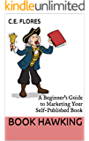 Book Hawking: A Beginner's Guide to Marketing Your Self-Published Book