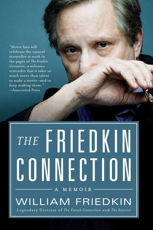 The Friedkin Connection: A Memoir: Amazon.de: Friedkin, William:  Fremdsprachige Bücher