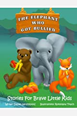 The Elephant Who Got Bullied (We Can Do! - Stories for Brave Little Kids) Kindle Edition