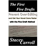 The First Five Drafts: Prevent Over-Editing and Get Your Novel Done Faster with the Five Draft Method (SC Writing)
