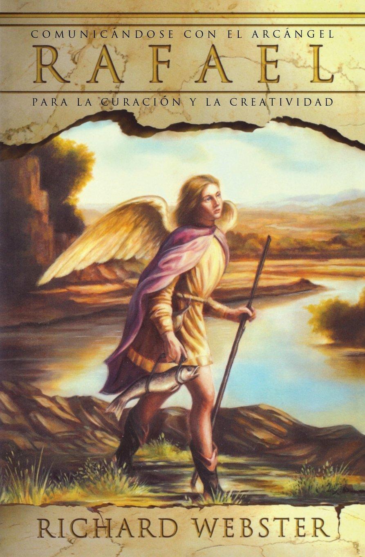 Rafael: Comunicándose con el arcángel para la curación y la creatividad (Spanish Angels Series) (Spanish Edition) ebook
