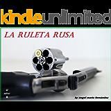 La Ruleta Rusa - El libro sensación en Amazon