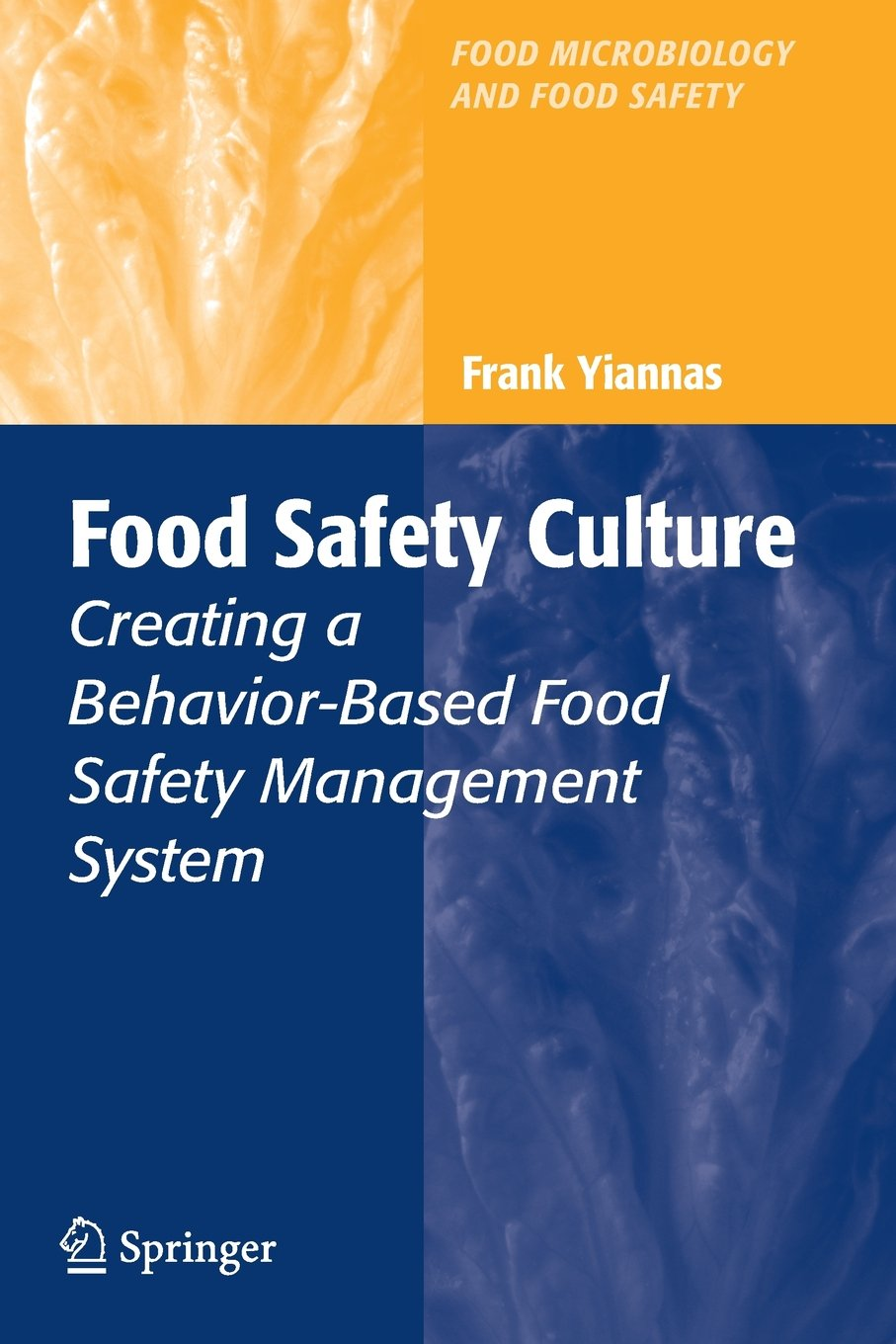 Read Online Food Safety Culture: Creating a Behavior-Based Food Safety Management System (Food Microbiology and Food Safety) ebook